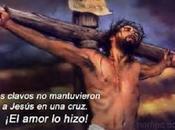 Jesucristo Nuestro Señor Salvador Murió Amor