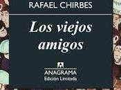 Rafael Chirbes, viejos amigos casualidad