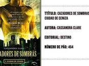 Cazadores Sombras Ciudad Cenisa... (Reseña)