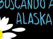 Buscando Alaska John Green