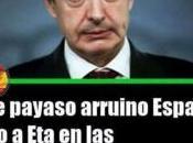 Zapatero: payaso destrozó España