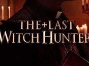 Nuevo tráiler pósteres Last Witch Hunter