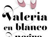 """Valeria blanco negro"" vuelve intensidad primero."