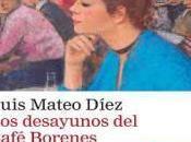 """""""Los desayunos Café Borenes"""", Luis Mateo Díez"""