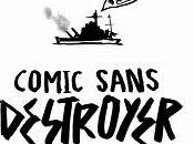 Comic Sans Destroyer.