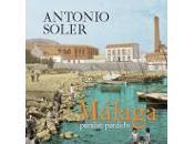 Málaga, paraíso perdido. Antonio Soler.