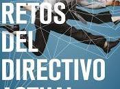 retos directivo actual: Conductas, competencias valores imprescindibles profesional siglo
