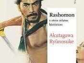 """Rashomon otros relatos históricos"" Akutagawa Ryunosuke"