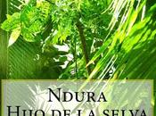 "Promocionando: ""Ndura: Hijo selva"" Javier Salazar Calle"