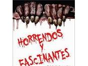 Reseña: Horrendos Fascinantes