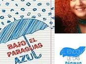Reseña «Bajo paraguas azul» Elena Martínez