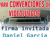 Guía supervivencia para convenciones videojuegos Firma invitada: Daniel García Guillén