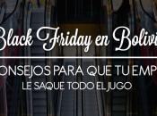 Black Friday Bolivia: consejos para empresa saque todo jugo