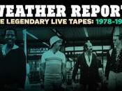 Lanzamiento: WEATHER REPORT Legendary Live Tapes 1978-1981