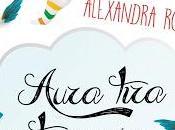 Reseña Aura tira tacones echa volar, Alexandra Roma