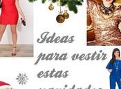 Ideas para vestir estas navidades.