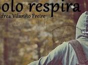 Solo respira (Andrea Vilariño)