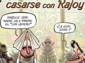 ¿Quién quiere casarse Rajoy?