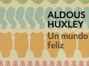 MUNDO FELIZ, ALDOUS HUXLEY