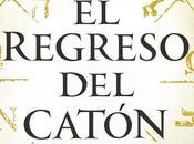 regreso Catón, Matilde Asensi libro