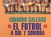 Eduardo Galeano fútbol sombra