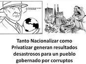 ¿Que mejor Privatizar Nacionalizar?