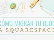 Cómo migrar contenido blog Squarespace
