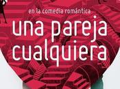 """Crítica """"Una pareja cualquiera"""", dirigida Miguel Ángel Calvo Buttini."""