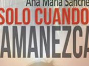 María Sánchez: Sólo Cuando Amanezca