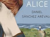 Daniel Sánchez Arévalo: Isla Alice (Finalista Premio Planeta 2015)