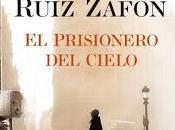 prisionero cielo. Carlos Ruiz Safón