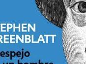 Stephen Greenblatt. espejo hombre