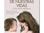 mejor nuestras vidas, libro pediatra Lucía Galán