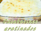 Calabacines gratinados