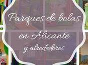 Parques bolas Alicante alrededores: Celebrando cumpleaños infantiles otros eventos
