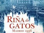Riña gatos. Madrid 1936 (Eduardo Mendoza)
