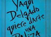 Yaqui Delago quiere darte paliza Medina