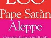 """Pape Satàn Aleppe. Cronache società liquida"", Umberto"