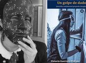 ENTRELÍNEAS: Victoria Guerrero, autora golpe dados'