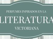 Perfumes inspirados literatura victoriana