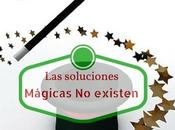 Soluciones mágicas, siento existen
