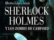 Sherlock Holmes zombis Camford Alberto López Aroca