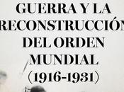 Gran Guerra reconstrucción orden mundial