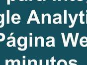 Pasos para Integrar Google Analytics Página minutos