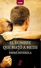 hombre mató Messi. Emma Riverola