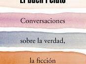 buen relato: conversaciones sobre verdad, ficción terapia psicoanalítica