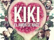 "Crítica ""KIKI, amor hace"", dirigida Paco Léon"