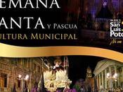Gran oferta cultural para Semana Santa ciudad Luis Potosí