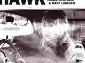 Isobel Campbell Mark Lanegan Hawk