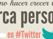 Como hacer crecer marca personal Twitter